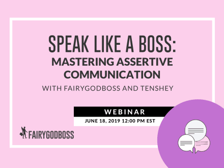 Speak Like a Boss: Mastering Assertive Communication with Fairygodboss and Tenshey