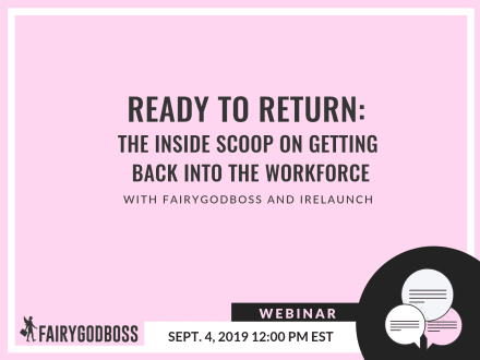 Ready to Return: The Inside Scoop on Getting Back into the Workforce
